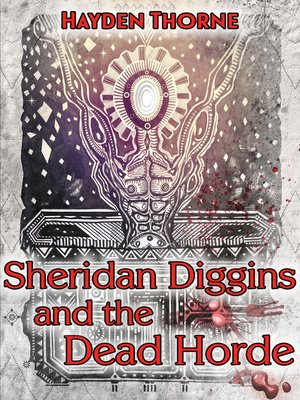 cover image of Sheridan Diggins and the Dead Horde