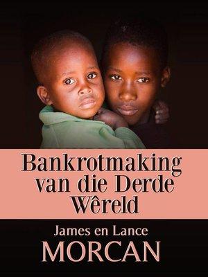 cover image of Bankrotmaking van die Derde Wêreld