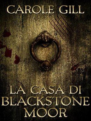 cover image of La casa di Blackstone Moor