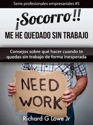 cover image of ¡Socorro! Me he quedado sin trabajo.