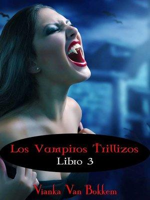 cover image of Los vampiros trillizos