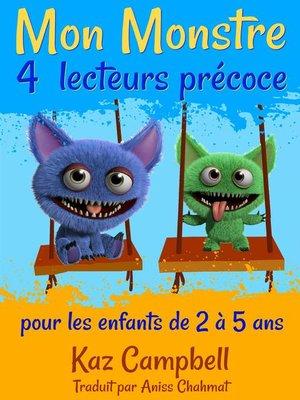 cover image of Mon Monstre 4--lecteurs précoce--pour les enfants de 2 à 5 ans
