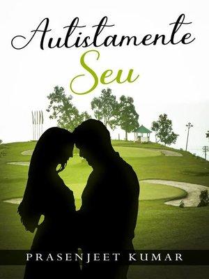 cover image of Autistamente Seu
