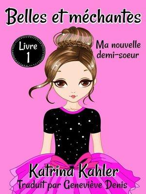 cover image of Belles et méchantes--Ma nouvelle demi-soeur