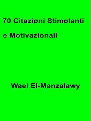 cover image of 70 Citazioni Stimolanti e Motivazionali