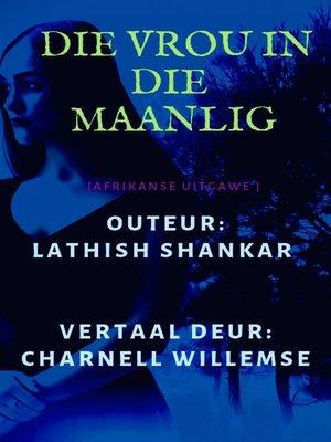 cover image of Die Vrou in die Maanlig