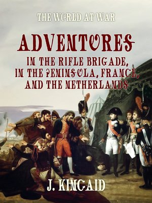 cover image of Adventures in the Rifle Brigade, in the Peninsula, France, and the Netherlands