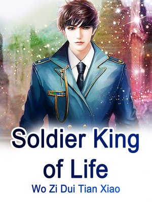 cover image of Soldier King of Life