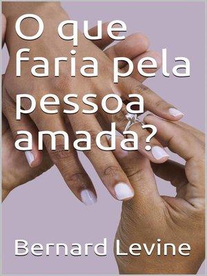 cover image of O que faria pela pessoa amada?