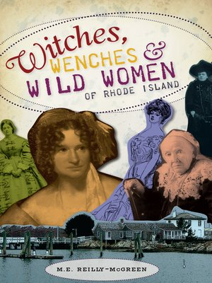 cover image of Witches, Wenches and Wild Women of Rhode Island