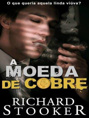 cover image of A Moeda De Cobre
