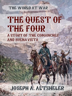 cover image of The Quest of the Four a Story of the Comanches and Buena Vista