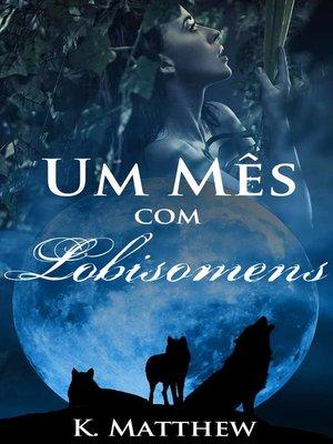 cover image of Um Mês com Lobisomens