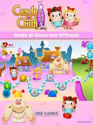 cover image of Candy Crush Soda Saga Guida di Gioco non Ufficiale