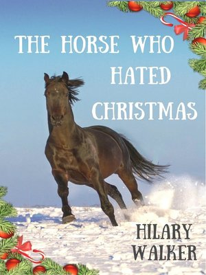 cover image of The Horse Who Hated Christmas