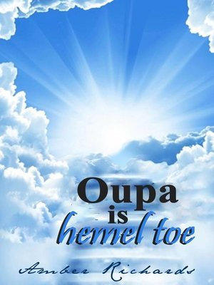cover image of Oupa is hemel toe