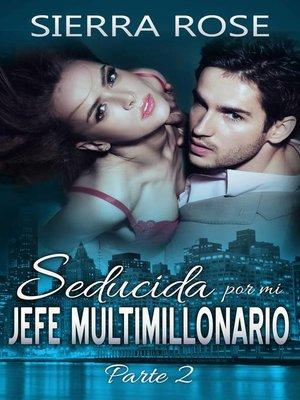 cover image of Seducida por mi novio multimillonario