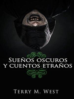 cover image of Sueños oscuros y cuentos extraños