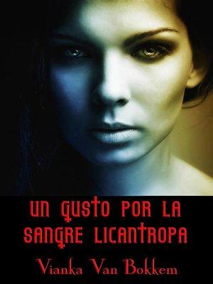 cover image of Un Gusto Por La Sangre Licántropa