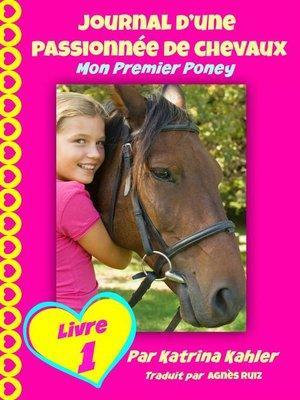 cover image of Journal d'une passionnée de chevaux, mon premier poney (Tome 1)