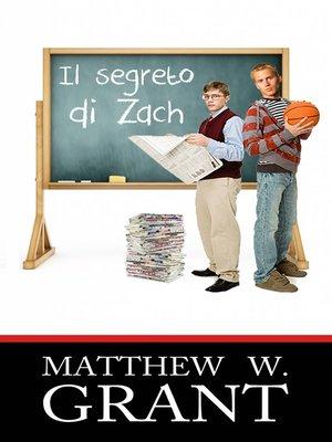 cover image of Il Segreto Di Zach