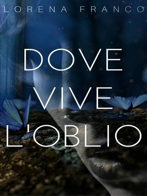cover image of Dove vive l'oblio