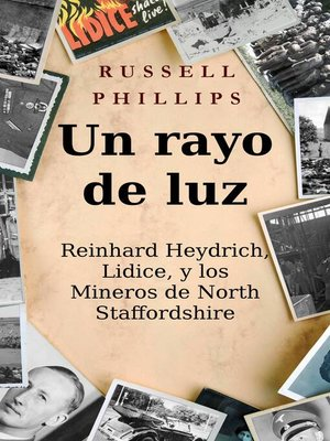 cover image of Un rayo de luz. Reinhard Heydrich, Lidice, y los Mineros de North Staffordshire.