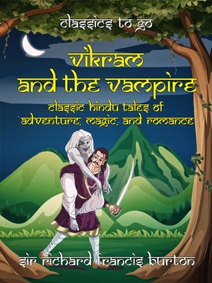 cover image of Vikram and the Vampire Classic Hindu Tales of Adventure, Magic, and Romance