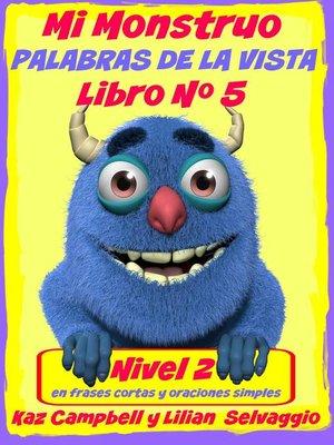 cover image of Mi Monstruo Palabras De La Vista Nivel 2