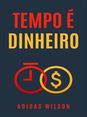 cover image of Tempo é Dinheiro