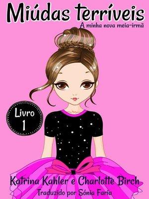 cover image of Miúdas terríveis--LIvro 1--A minha nova meia-irmã