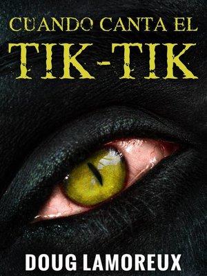 cover image of Cuando Canta El Tik-Tik