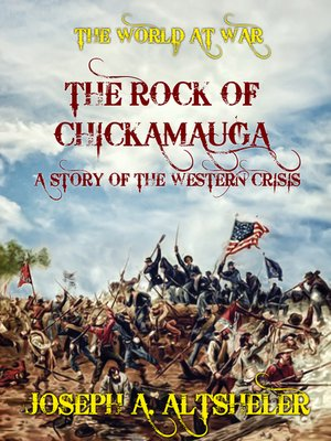cover image of The Rock of Chickamauga a Story of the Western Crisis
