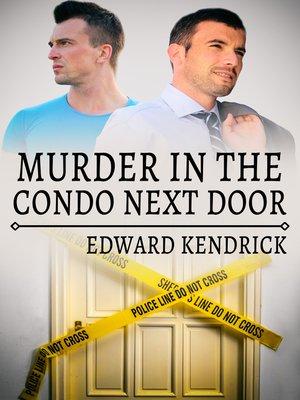 cover image of Murder in the Condo Next Door
