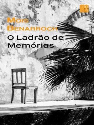 cover image of O Ladrão De Memórias