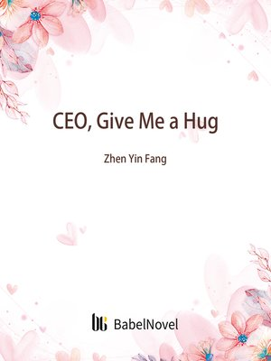 cover image of CEO, Give Me a Hug