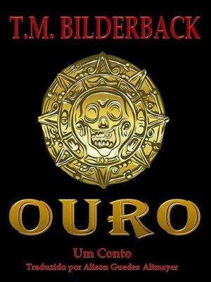cover image of Ouro - Um Conto