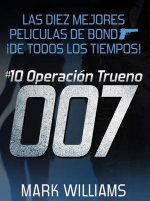 cover image of Las diez mejores películas de Bond... ¡de todos los tiempos! #10 Operación Trueno