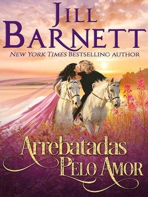 cover image of Arrebatadas Pelo Amor