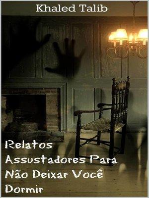 cover image of Relatos Assustadores Para Não Deixar Você Dormir