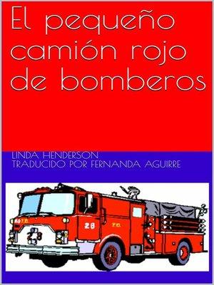 cover image of El pequeño camión rojo de bomberos