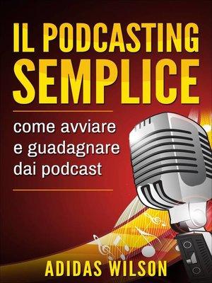 cover image of Il podcasting semplice