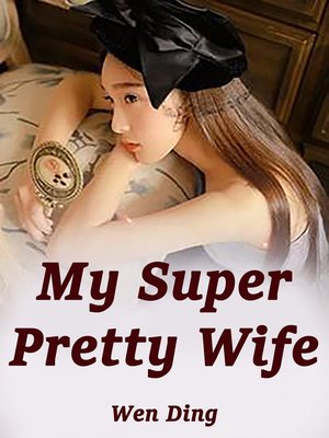 cover image of My Super Pretty Wife
