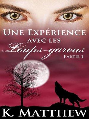 cover image of Une expérience avec les loups-garous