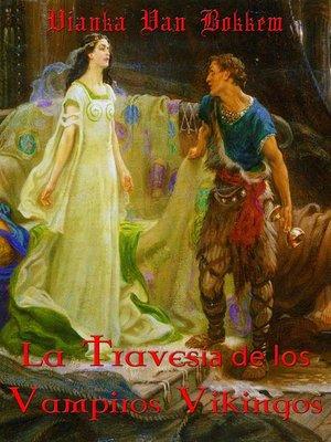 cover image of La Travesía De Los Vampiros Vikingos