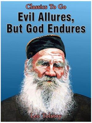 cover image of Evil Allures, But God Endures