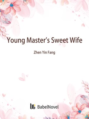 cover image of Young Master's Sweet Wife