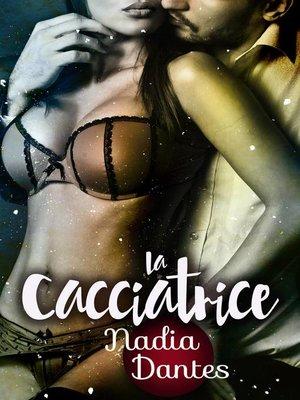 cover image of La Cacciatrice