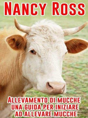 cover image of Allevamento di mucche--una guida per iniziare ad allevare mucche