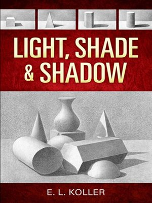 cover image of Light, Shade and Shadow